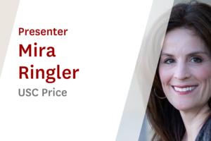 USC Online Seminar Featuring USC Price Presenter Mira Ringler